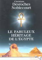 Couverture du livre « Le fabuleux heritage de l'egypte » de Desroches-Noblecourt aux éditions Telemaque
