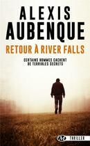 Couverture du livre « Les enquêtes de Mike Logan t.2 ; retour à River Falls » de Alexis Aubenque aux éditions Bragelonne