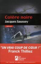 Couverture du livre « Colère noire » de Jacques Saussey aux éditions Les Nouveaux Auteurs