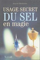 Couverture du livre « Usage secret du sel en magie » de Jean De L'Hosaniere aux éditions Trajectoire