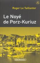 Couverture du livre « Le noye de porz-kuriuz » de Taillanter (Le) Roge aux éditions Jean Picollec