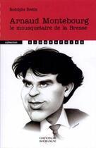Couverture du livre « Arnaud Montebourg ; le mousquetaire de la Bresse » de Rodolphe Bretin aux éditions Editions De Bourgogne