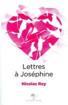 Couverture du livre « Lettres à Joséphine » de Nicolas Rey aux éditions Au Diable Vauvert