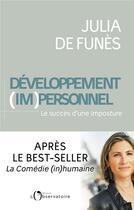 Couverture du livre « Développement (im)personnel ; le succès d'une imposture » de Julia De Funes aux éditions L'observatoire
