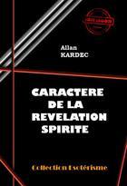 Couverture du livre « Caractère de la révélation spirite » de Allan Kardec aux éditions Ink Book