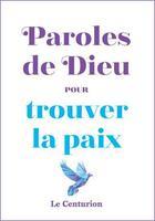 Couverture du livre « Paroles de Dieu pour trouver la paix » de Christophe Raimbault aux éditions Le Centurion