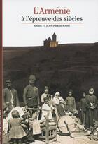 Couverture du livre « L'armenie a l'epreuve des siecles » de Anne Mahe et Jean-Pierre Mahe aux éditions Gallimard