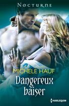 Couverture du livre « Dangereux baiser » de Michele Hauf aux éditions Harlequin