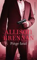 Couverture du livre « Piège fatal » de Allison Brennan aux éditions J'ai Lu