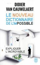 Couverture du livre « Le nouveau dictionnaire de l'impossible » de Didier Van Cauwelaert aux éditions J'ai Lu