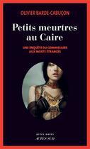 Couverture du livre « Petits meurtres au Caire » de Olivier Barde-Cabucon aux éditions Actes Sud