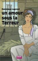 Couverture du livre « Un amour sous la terreur » de Dominique Legrand aux éditions Oskar