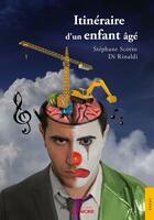 Couverture du livre « Itinéraire d'un enfant âge » de Stephane Scotto Di Rinaldi aux éditions Jets D'encre