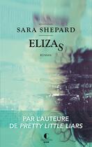 Couverture du livre « Elizas » de Sara Shepard aux éditions Charleston