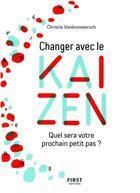 Couverture du livre « Changer avec le kaizen » de Christie Vanbremeersch aux éditions First