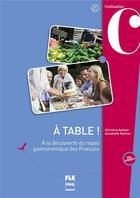 Couverture du livre « À table ! ; à la découverte du repas gastronomique des Français » de Annabelle Nachon et Christine Andant aux éditions Pu De Grenoble