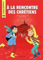 Couverture du livre « À la rencontre des chrétiens ; CE2 ; livre de l'enfant » de Delphine Pasteau aux éditions Mame