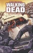 Couverture du livre « Walking dead T.10 ; vers quel avenir ? » de Charlie Adlard et Robert Kirkman aux éditions Delcourt