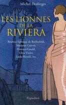 Couverture du livre « Les lionnes de la Riviera » de Michel Desforges aux éditions Pygmalion