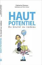 Couverture du livre « Haut potentiel ; du boulet au cadeau » de Catherine Devreux et Pierre Hector aux éditions Academia