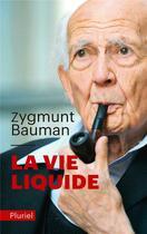 Couverture du livre « La vie liquide » de Zygmunt Bauman aux éditions Pluriel