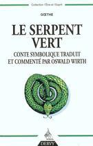 Couverture du livre « Le serpent vert » de Johann Wolfgang Von Goethe aux éditions Dervy