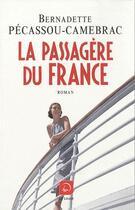 Couverture du livre « La passagère du France » de Bernadette Pecassou-Camebrac aux éditions Editions De La Loupe