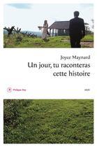 Couverture du livre « Un jour tu raconteras cette histoire » de Joyce Maynard aux éditions Philippe Rey