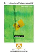 Couverture du livre « La contrainte à l'hétérosexualité » de Adrienne Rich aux éditions Mamamelis