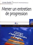 Couverture du livre « Mener un entretien de progression ; j'intègre, j'élargis, j'approfondis, j'agis » de Abis Formation aux éditions Organisation