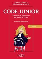 Couverture du livre « Code junior ; les droits et obligations des moins de 18 ans (7e édition) » de Dominique Chagnollaud aux éditions Dalloz