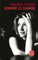 Couverture du livre « Rompre le charme » de Amanda Sthers aux éditions Lgf