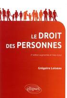 Couverture du livre « Droit des personnes ; 2e edition mise a jour et augmentee » de Gregoire Loiseau aux éditions Ellipses