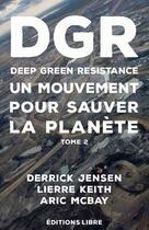 Couverture du livre « Deep green resistance t.2 » de Lierre Keith et Aric Mcbay et Derrick Jensen aux éditions Editions Libre