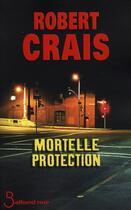 Couverture du livre « Mortelle protection » de Robert Crais aux éditions Belfond