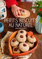 Couverture du livre « Petits biscuits au naturel » de Sarah Meyer Mangold aux éditions Ouest France