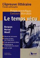Couverture du livre « Le temps vécu ; l'épreuve littéraire 2014/2015 » de Frederic Bialecki aux éditions Breal