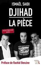 Couverture du livre « Djihad ; la pièce et son dossier pédagogique » de Ismael Saidi aux éditions La Boite A Pandore
