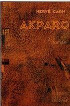 Couverture du livre « Akparo » de Herve Carn aux éditions Diabase