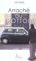 Couverture du livre « Arrache Au Trottoir » de Joel Weiss aux éditions Alban