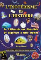 Couverture du livre « Esoterisme de l'histoire » de Serge Hutin aux éditions Diffusion Rosicrucienne