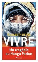 Couverture du livre « Vivre » de Elisabeth Revol aux éditions Arthaud