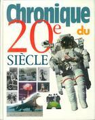 Couverture du livre « Chronique du 20e siecle » de  aux éditions Chronique