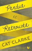Couverture du livre « Perdue et retrouvée » de Cat Clarke aux éditions R-jeunes Adultes