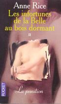 Couverture du livre « Les infortunes de la belle au bois dormant t.2 ; la punition » de Anne Rice aux éditions Pocket
