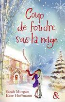 Couverture du livre « Coup de foudre sous la neige » de Kate Hoffmann et Sarah Morgan aux éditions Harlequin