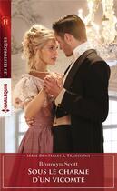 Couverture du livre « Sous le charme d'un vicomte » de Bronwyn Scott aux éditions Harlequin
