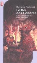 Couverture du livre « Chroniques de feals 3 - le roi des cendres (les) » de Mathieu Gaborit aux éditions J'ai Lu