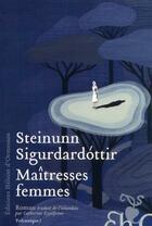 Couverture du livre « Maîtresses femmes » de Steinunn Sigurdardottir aux éditions Heloise D'ormesson