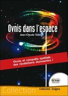Couverture du livre « Ovnis dans l'espace ; ovnis et conquête spatiale : des révélations étonnantes » de Jean-Claude Sidoun aux éditions Temps Present